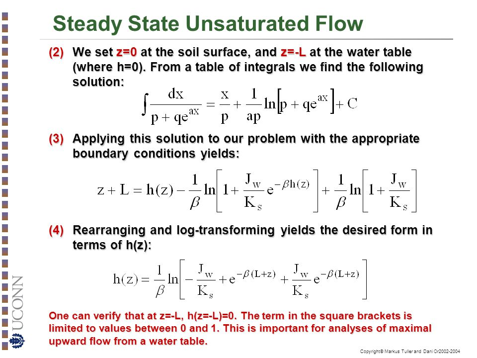 Copyright© Markus Tuller and Dani Or2002-2004 Steady State Unsaturated Flow (2)We set z=0 at the soil surface, and z=-L at the water table (where h=0)