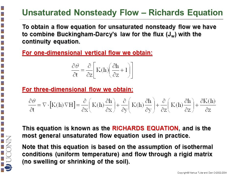 Copyright© Markus Tuller and Dani Or2002-2004 Unsaturated Nonsteady Flow – Richards Equation To obtain a flow equation for unsaturated nonsteady flow