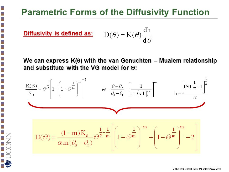 Copyright© Markus Tuller and Dani Or2002-2004 Parametric Forms of the Diffusivity Function Diffusivity is defined as: We can express K(  ) with the v