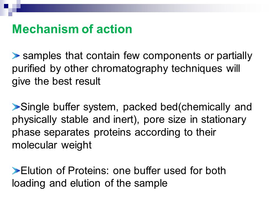 Mechanism of action samples that contain few components or partially purified by other chromatography techniques will give the best result Single buff