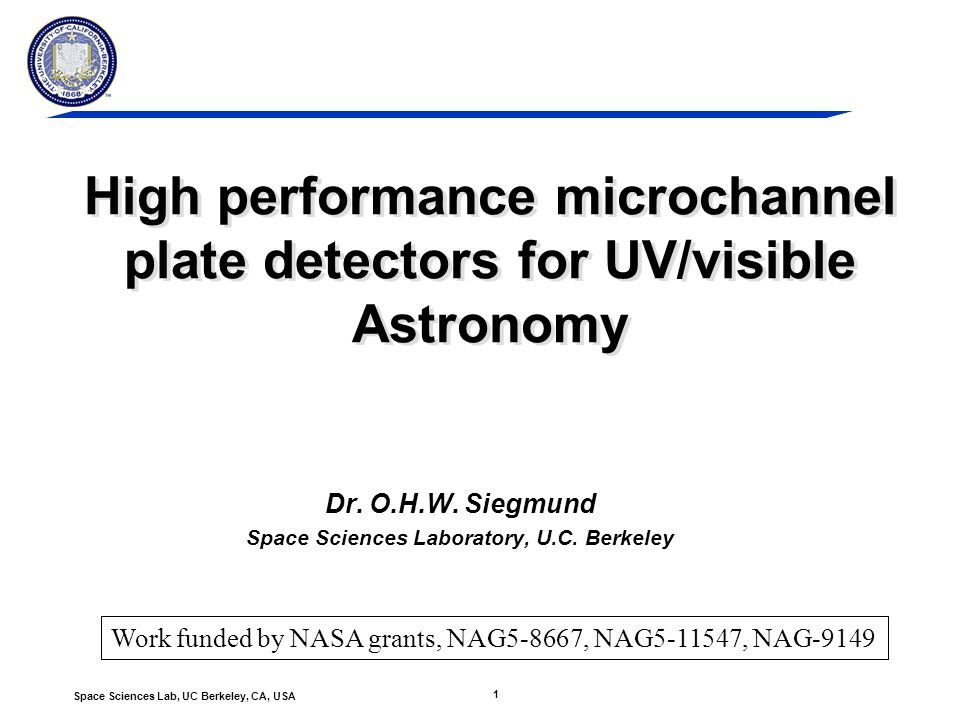2 Space Sciences Lab, UC Berkeley, CA, USA Existing Detectors Advanced MCP Sensors for Astrophysics Existing Detectors COS 2 x 90mm x 10mm XDL detector GALEX 65mmsealed tube XDL detector High QE alkali halide cathodes (CsI, KBr) with ~50%QE covering 10nm - 185nm MCP's with 12µm to 6µm pores, background MCP's with 12µm to 6µm pores, background 0.