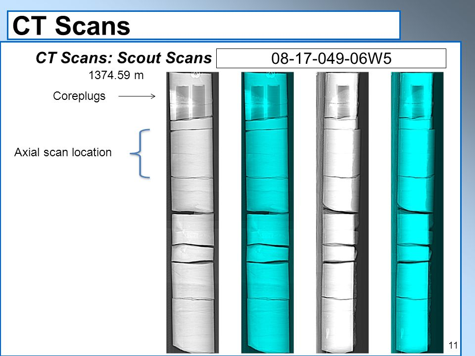CT Scans CT Scans: Scout Scans 08-17-049-06W5 Axial scan location 1374.59 m Coreplugs 11