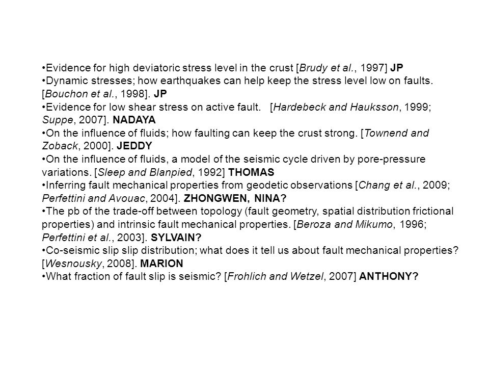Evidence for high deviatoric stress level in the crust [Brudy et al., 1997] JP Dynamic stresses; how earthquakes can help keep the stress level low on