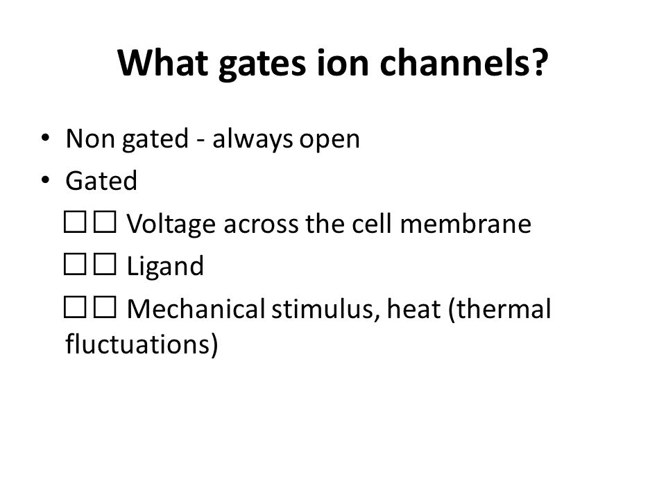 What gates ion channels.