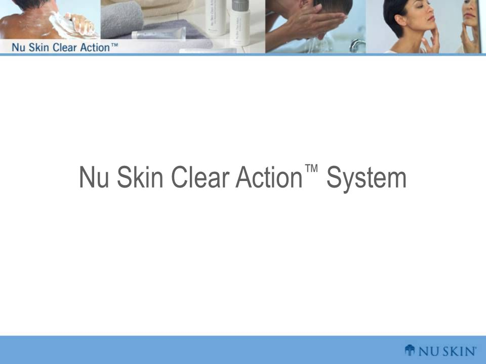 Nu Skin Clear Action ™ System