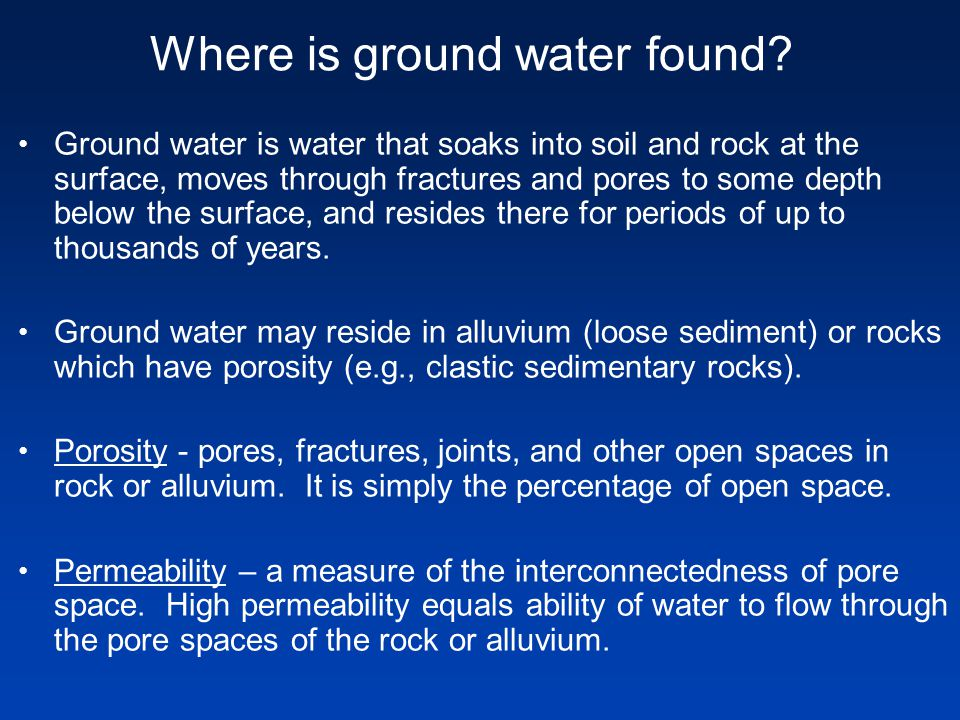 Aquitards may control and confine ground water and form aquifers.
