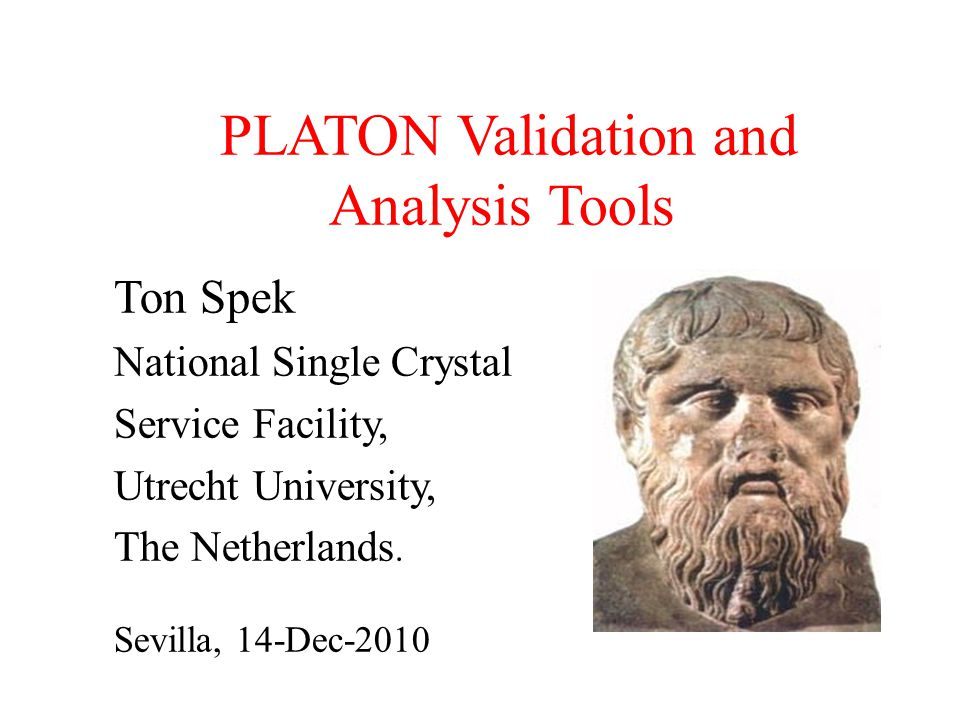 PLATON Validation and Analysis Tools Ton Spek National Single Crystal Service Facility, Utrecht University, The Netherlands.