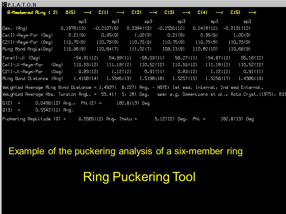 Example of the puckering analysis of a six-member ring Ring Puckering Tool