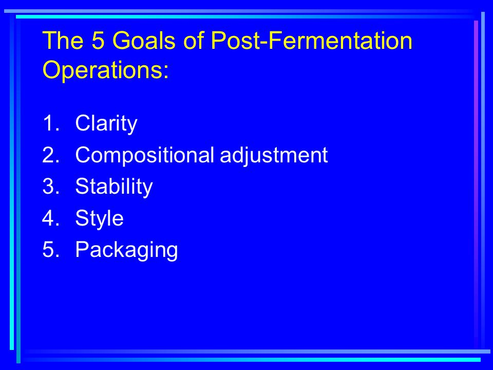 The 5 Goals of Post-Fermentation Operations: 1. CLARITY