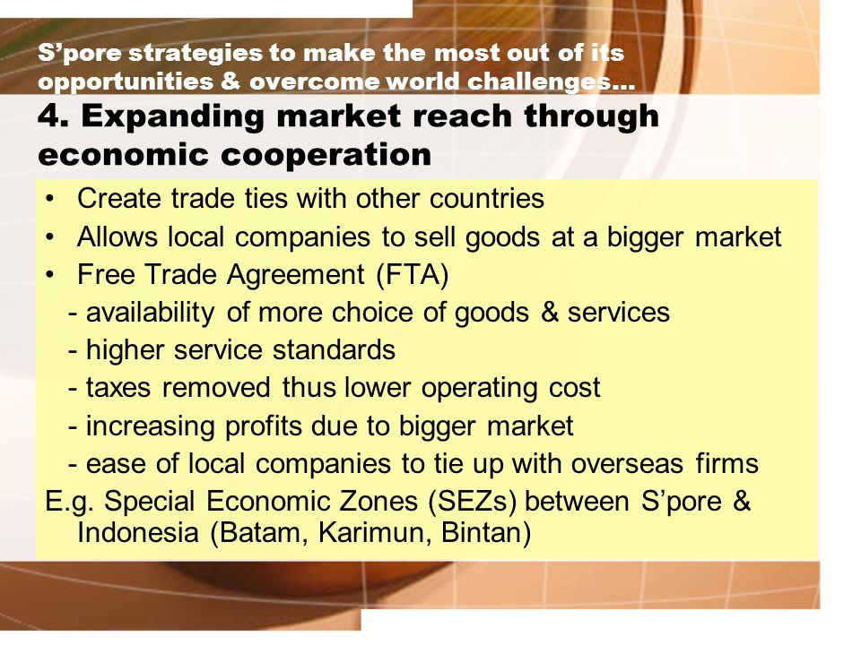 S'pore strategies to make the most out of its opportunities & overcome world challenges… 4.
