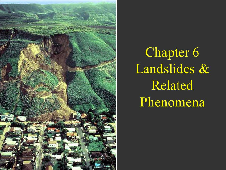 Chapter 6 Landslides & Related Phenomena