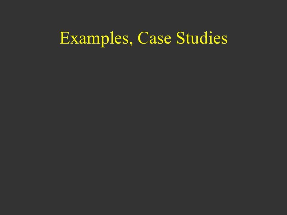 Examples, Case Studies