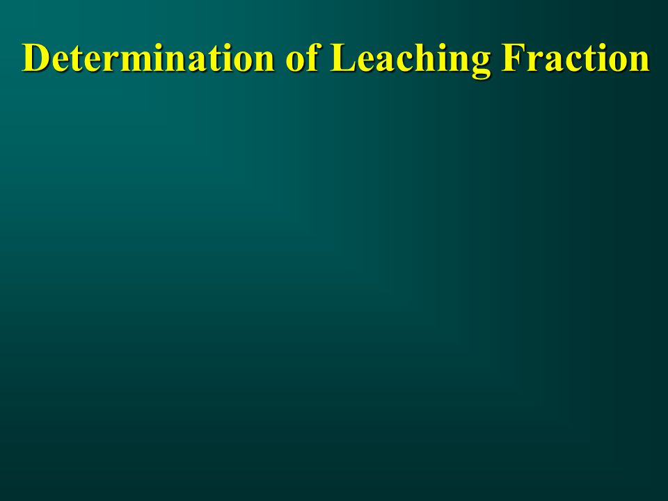 Determination of Leaching Fraction