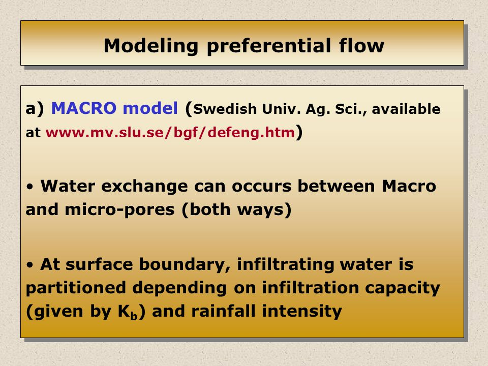 Modeling preferential flow a) MACRO model ( Swedish Univ.