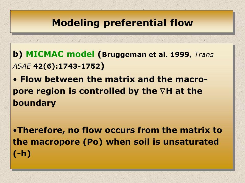 Modeling preferential flow b) MICMAC model ( Bruggeman et al.