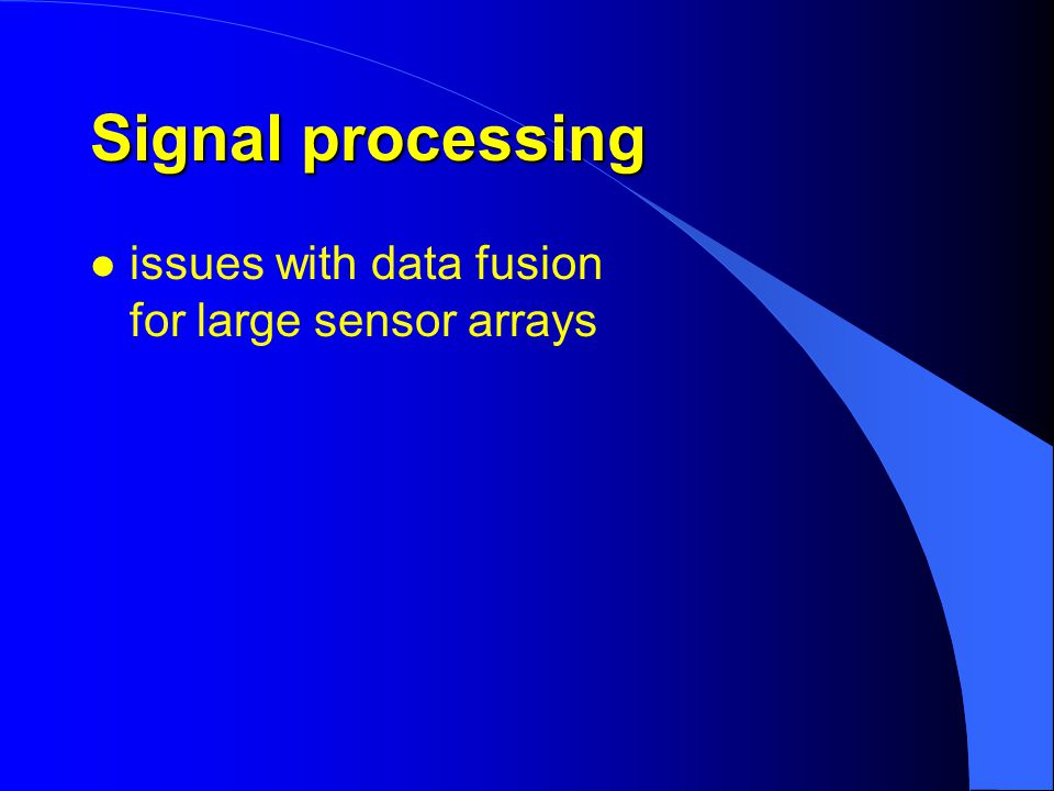 Signal processing l issues with data fusion for large sensor arrays