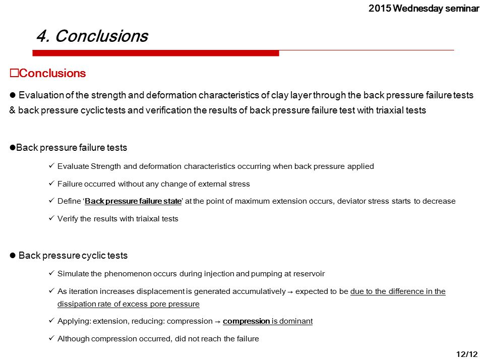 4. Conclusions 12/12  Conclusions Evaluation of the strength and deformation characteristics of clay layer through the back pressure failure tests &