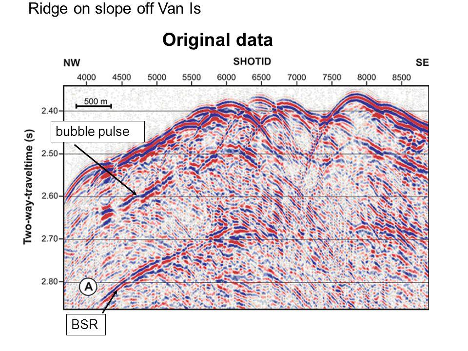 Ridge on slope off Van Is Original data bubble pulse BSR