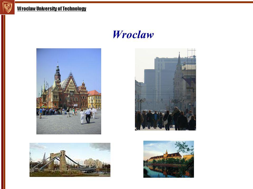 Wroclaw University of Technology Wroclaw