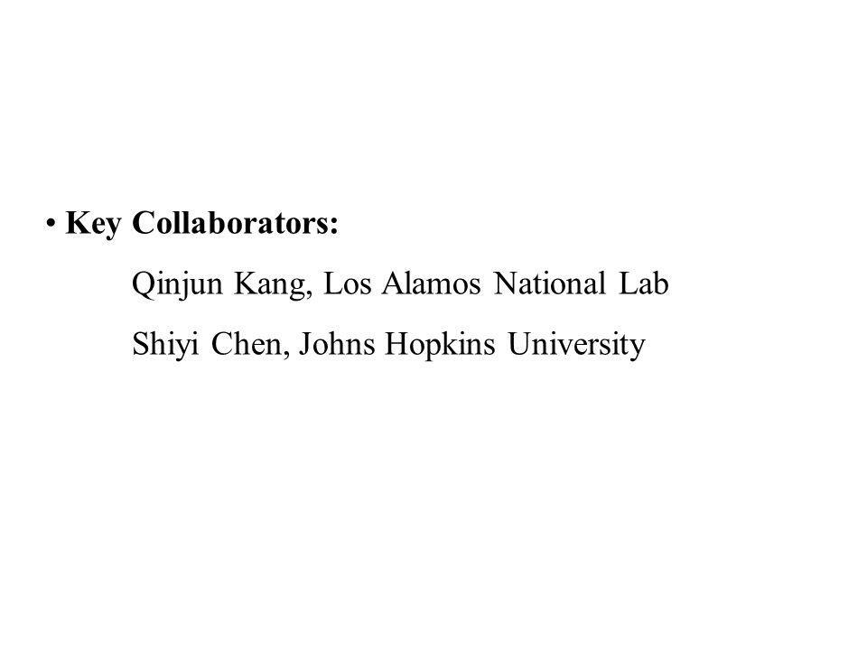 Key Collaborators: Qinjun Kang, Los Alamos National Lab Shiyi Chen, Johns Hopkins University
