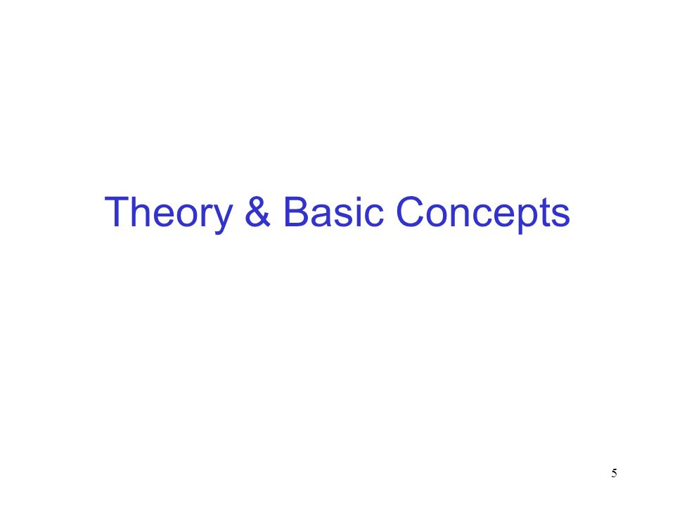 5 Theory & Basic Concepts