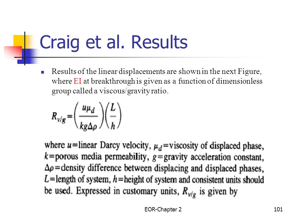 EOR-Chapter 2102 Vertical sweep efficiency at breakthrough as a function of the ratios of viscous/gravity forces, Linear system (from Craig et al.)