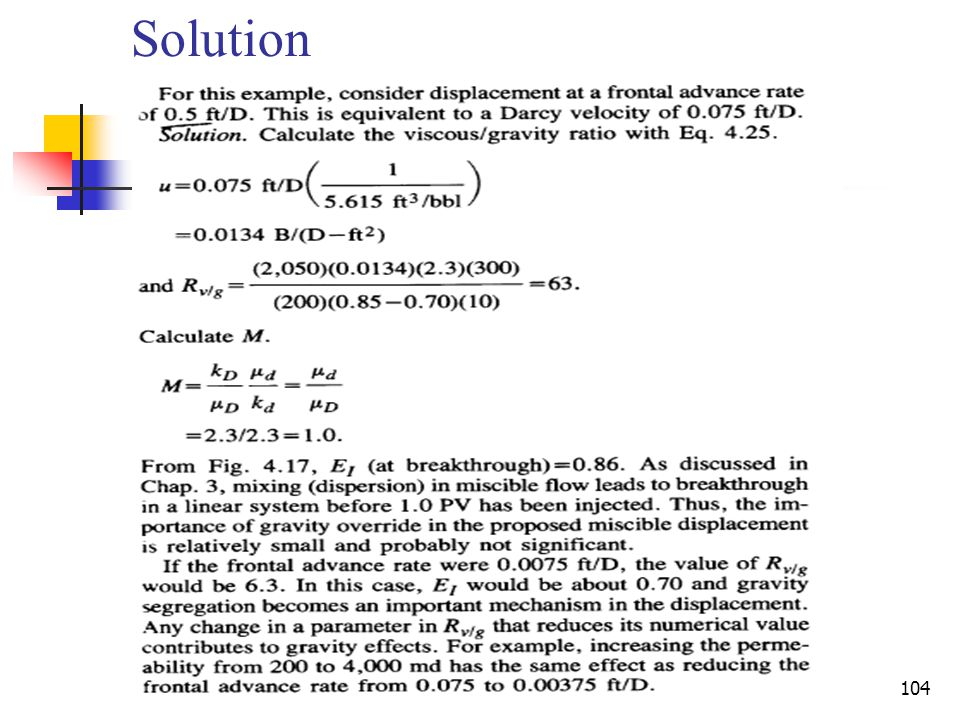 EOR-Chapter 2105 Mathematical Model Spivak used a 2D and 3D numerical model to study gravity effects during water flooding and gas flooding