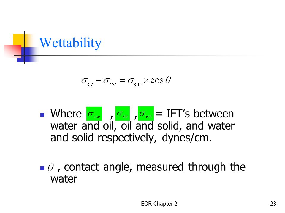 EOR-Chapter 224 Capillary Forces- Capillary Pressure A pressure difference exists across the interface.