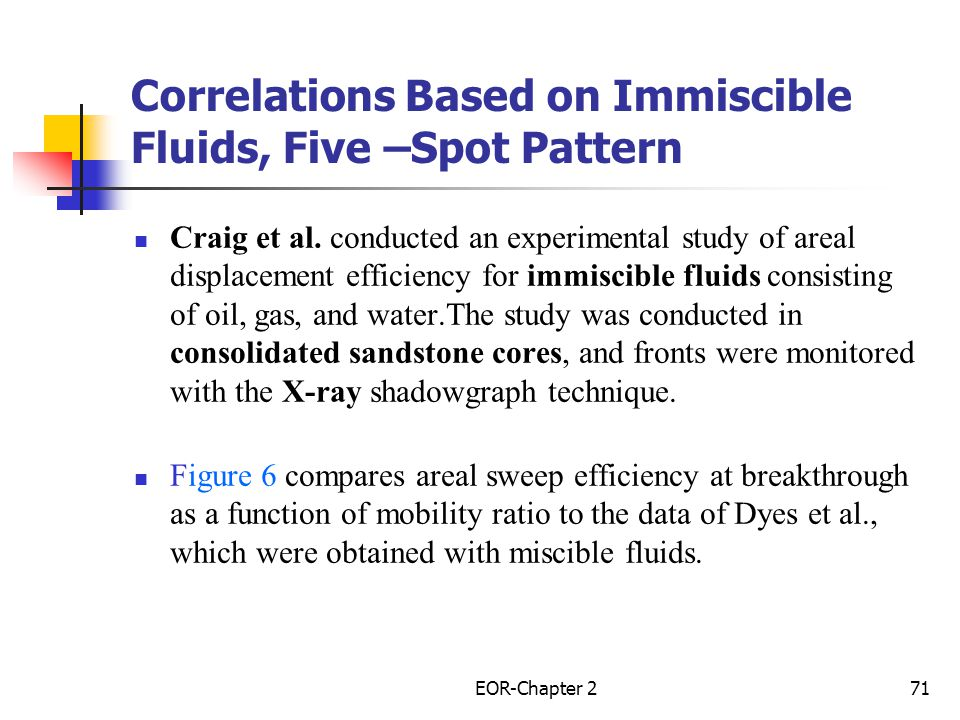 EOR-Chapter 272 Figure-6: Areal sweep efficiency at breakthrough as a function of mobility ratio( immiscible fluid displacement); Water-Gas Miscible Gas-Oil Areal Sweep Efficiency at Breakthrough,EAbt% Mobility Ratio,M
