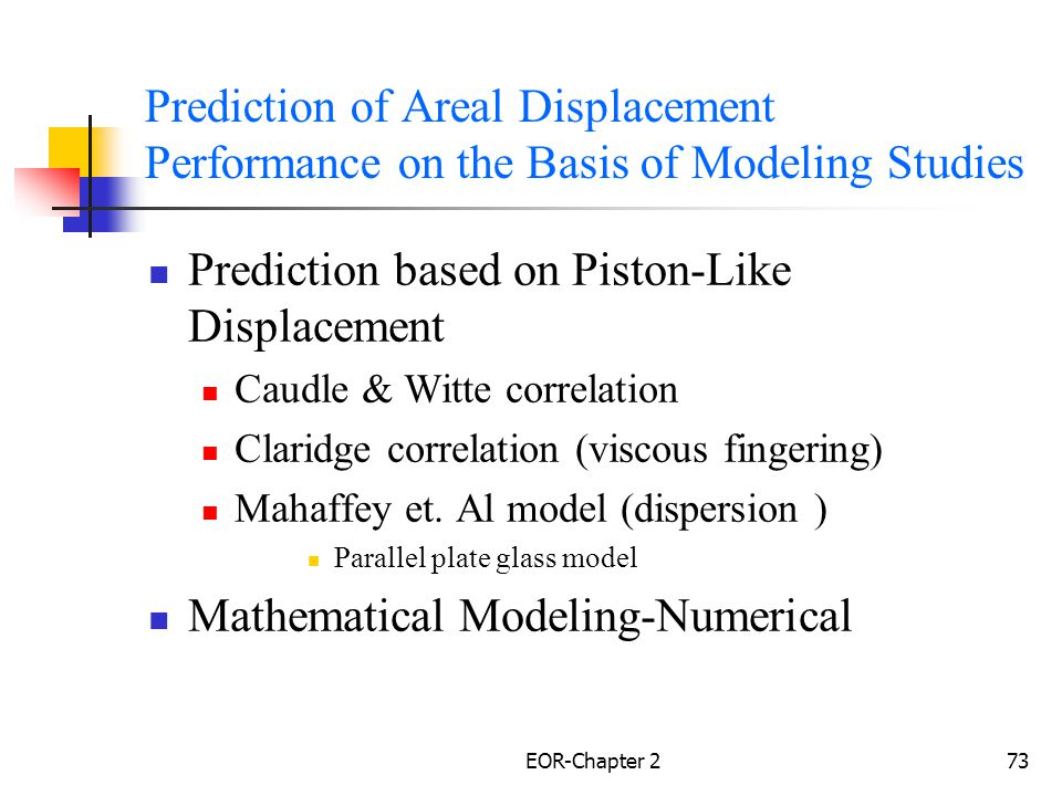 EOR-Chapter 274 Prediction of Areal Displacement Performance on the Basis of Modeling Studies Prediction Based on Piston –Like Displacement.