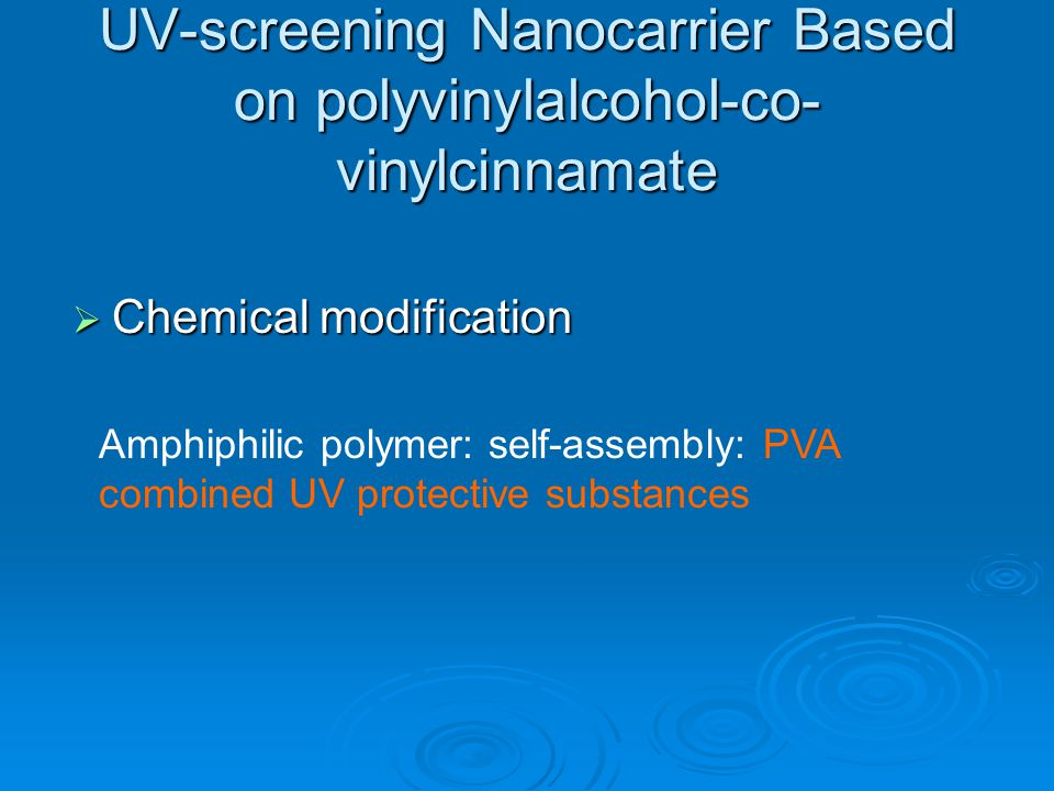 UV-screening Nanocarrier Based on polyvinylalcohol-co- vinylcinnamate  Chemical modification Amphiphilic polymer: self-assembly: PVA combined UV protective substances