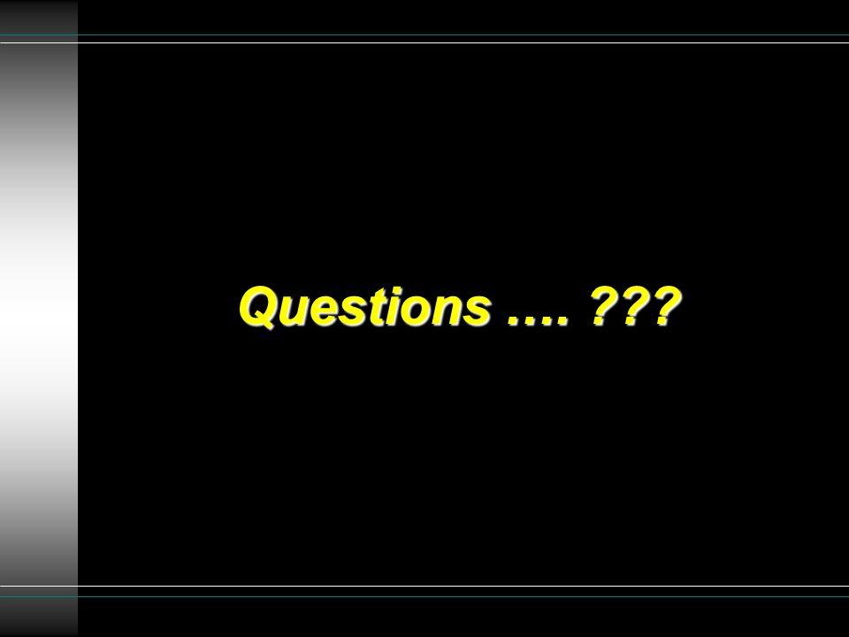 Questions ….