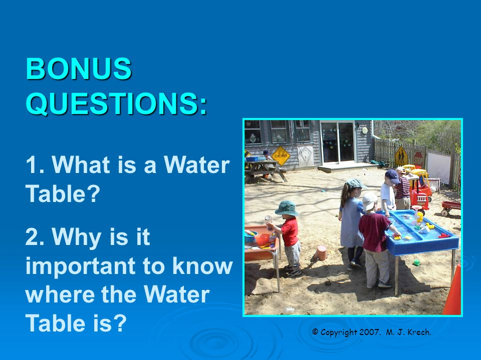 BONUSQUESTIONS: 1. What is a Water Table. 2.