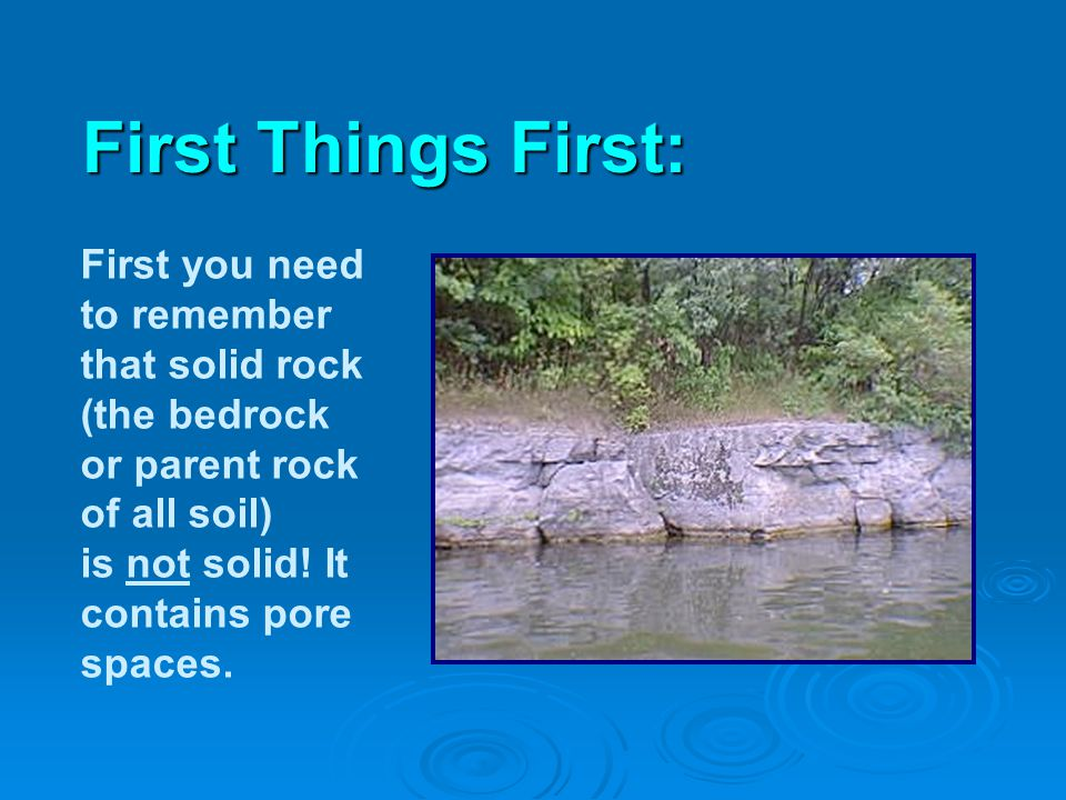 First you need to remember that solid rock (the bedrock or parent rock of all soil) is not solid.