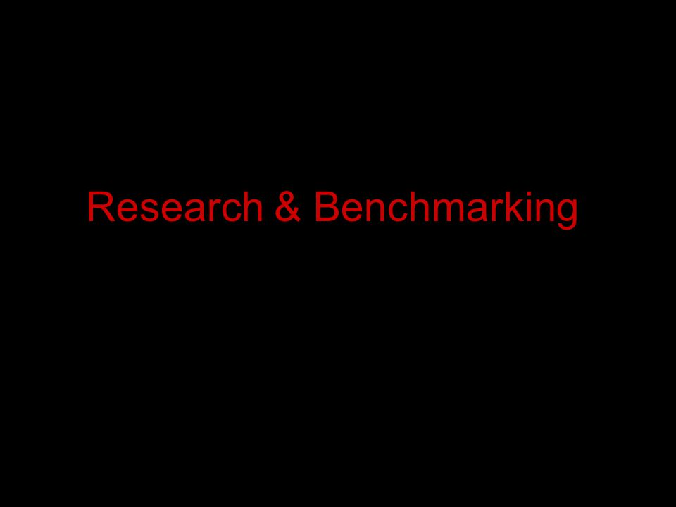 Research & Benchmarking