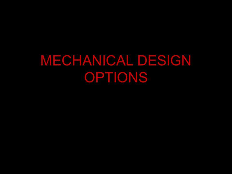 MECHANICAL DESIGN OPTIONS