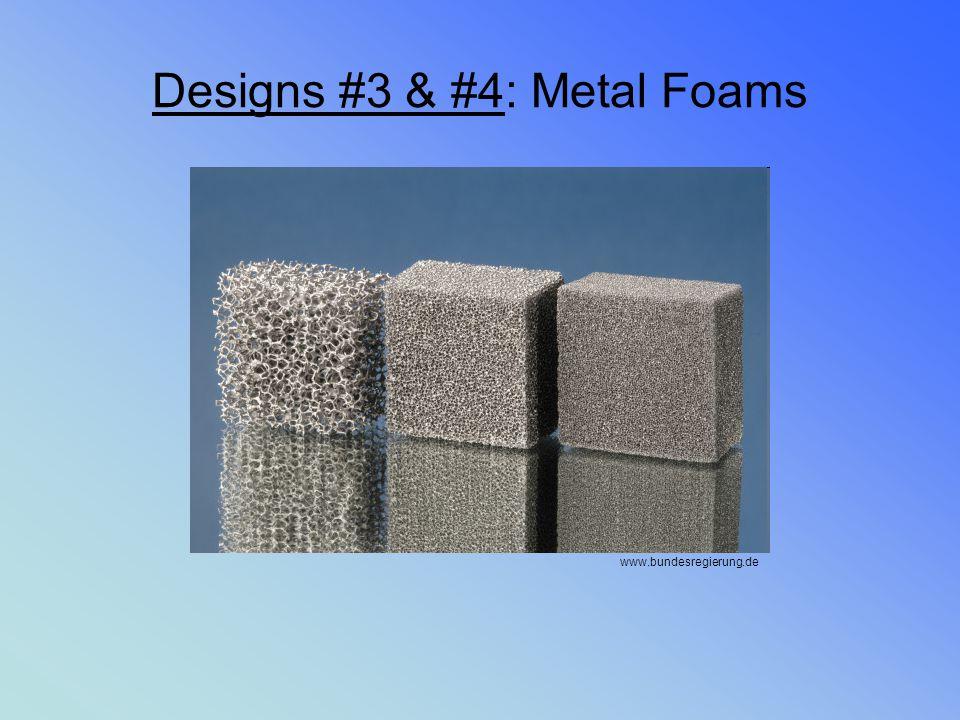 Designs #3 & #4: Metal Foams www.bundesregierung.de