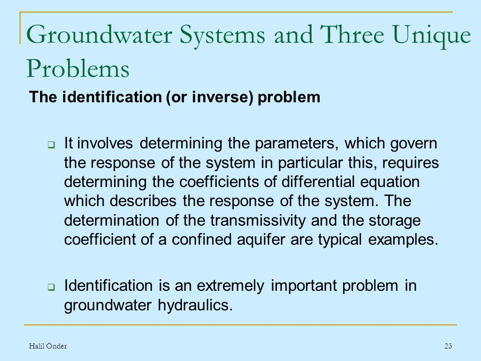 Halil Önder23 The identification (or inverse) problem  It involves determining the parameters, which govern the response of the system in particular this, requires determining the coefficients of differential equation which describes the response of the system.