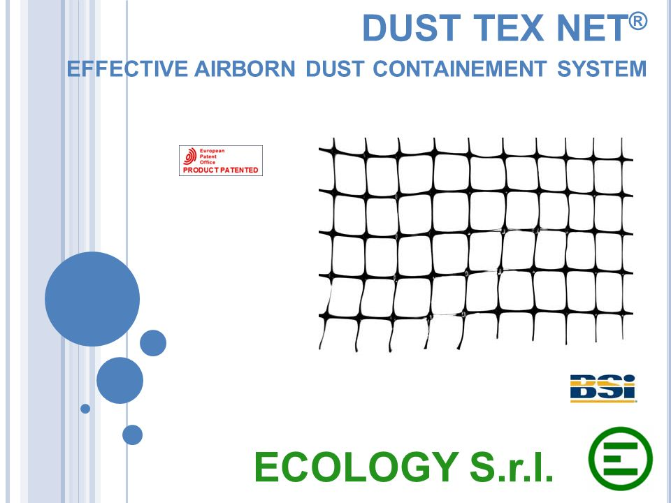 DUST TEX NET ® EFFECTIVE AIRBORN D UST CONTAINEMENT SYSTEM ECOLOGY S.r.l.
