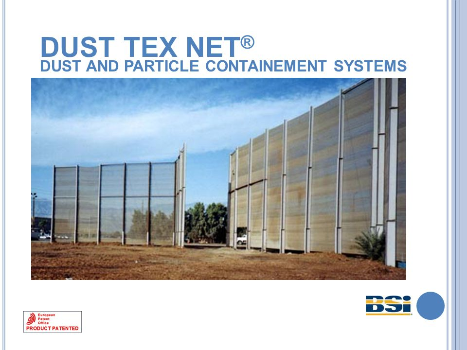 Dust Tex Net resists to the strongest winds thanks to its single wire structure and high tenacity.