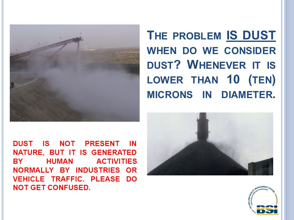 T HE PROBLEM IS DUST WHEN DO WE CONSIDER DUST .
