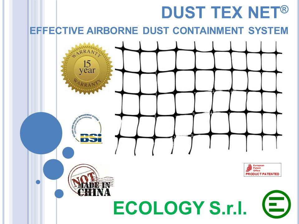 DUST TEX NET ® EFFECTIVE AIRBORNE D UST CONTAINMENT SYSTEM ECOLOGY S.r.l.