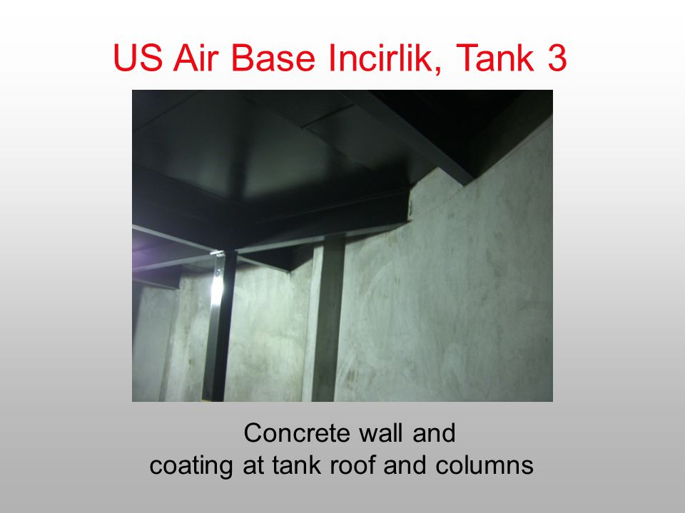 US Air Base Incirlik, Tank 3 Concrete wall and coating at tank roof and columns