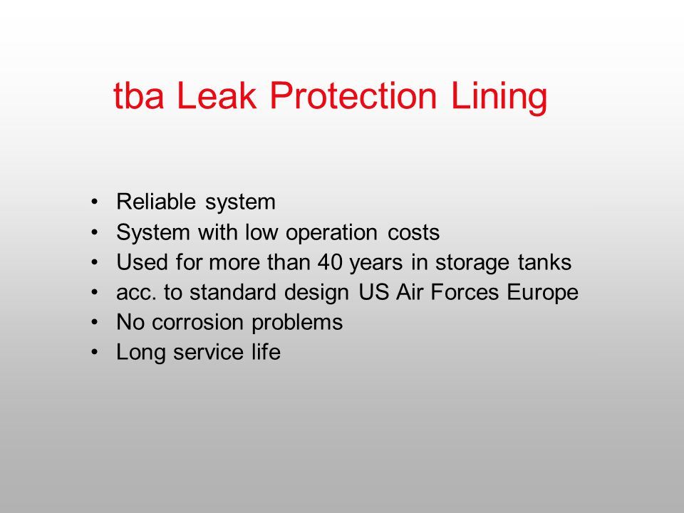 tba Leak Protection Lining Reliable system System with low operation costs Used for more than 40 years in storage tanks acc.