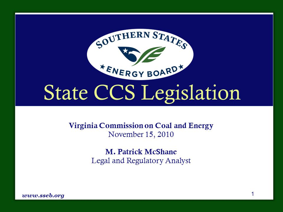 State CCS Legislation Virginia Commission on Coal and Energy November 15, 2010 M.