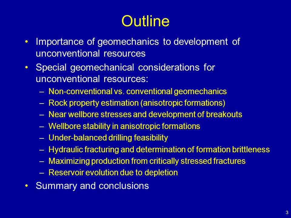 Outline Importance of geomechanics to development of unconventional resources Special geomechanical considerations for unconventional resources: –Non-conventional vs.