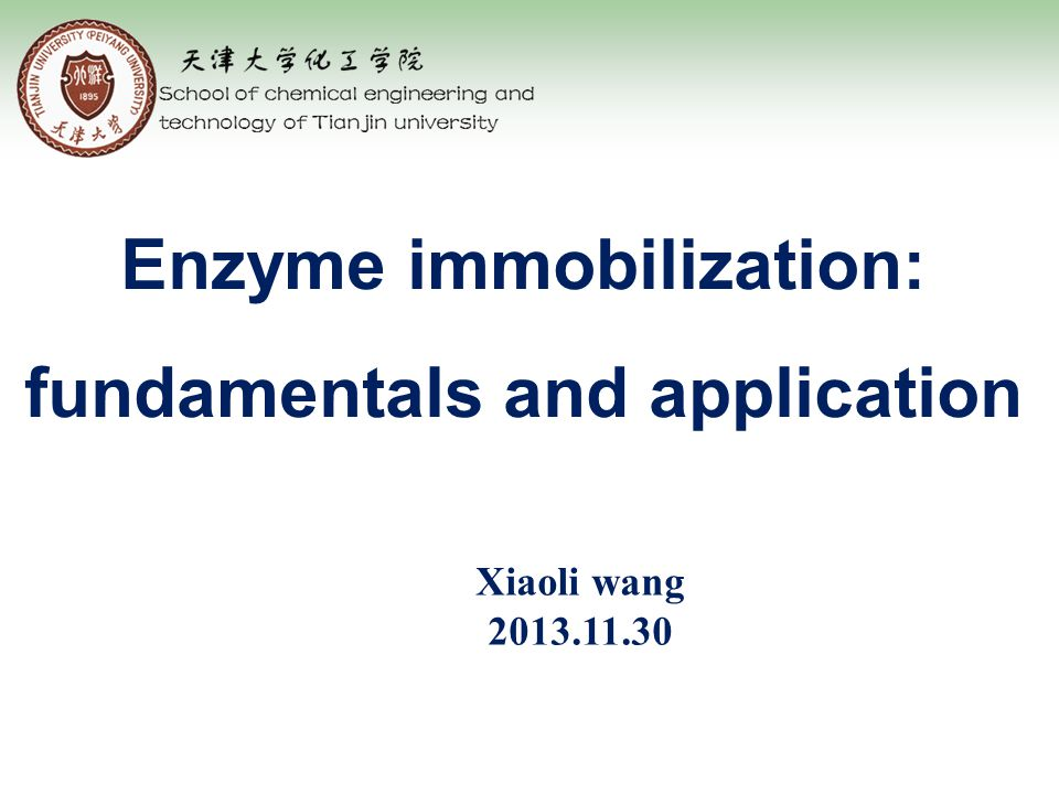 Enzyme immobilization: fundamentals and application Xiaoli wang 2013.11.30