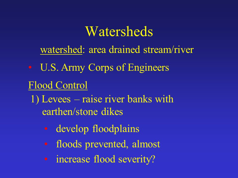 Watersheds watershed: area drained stream/river U.S.
