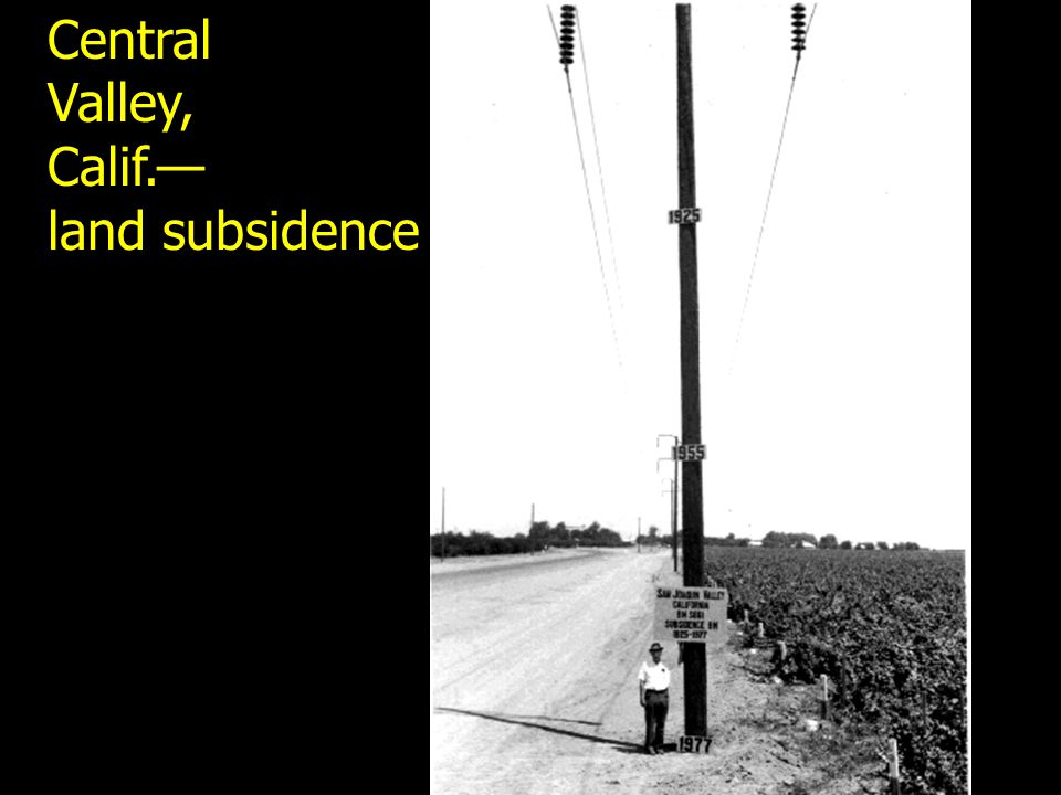 Central Valley, Calif.— land subsidence