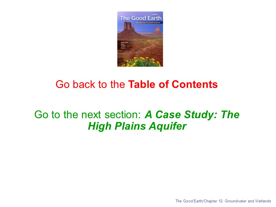 Go back to the Table of Contents Go to the next section: A Case Study: The High Plains Aquifer The Good Earth/Chapter 12: Groundwater and Wetlands